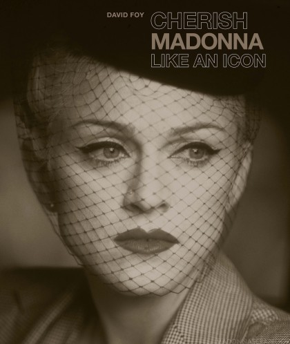 Entrevue avec David FOY auteur de Cherish: Madonna Like an Icon